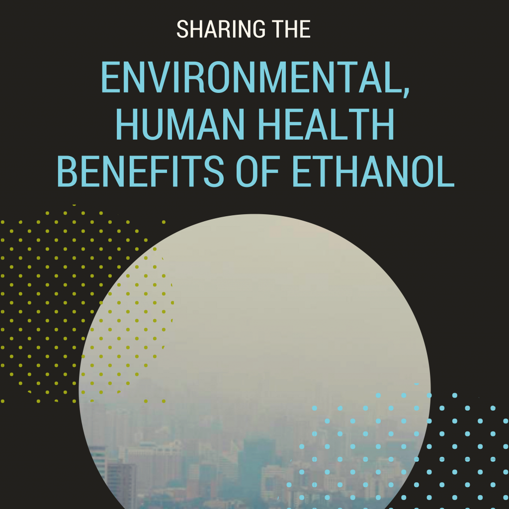 Environmental, Human Health Benefits of Ethanol